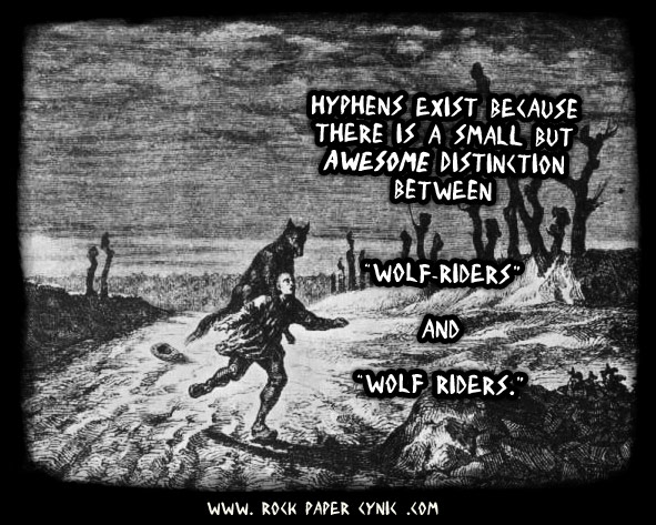 it turns out that hyphens are actually very important for preventing wolf-related injuries