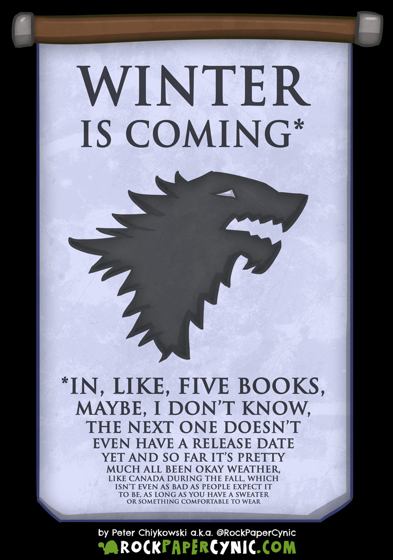 we have a look at George R R Martin's fine print promise in the words of House Stark: WINTER IS COMING